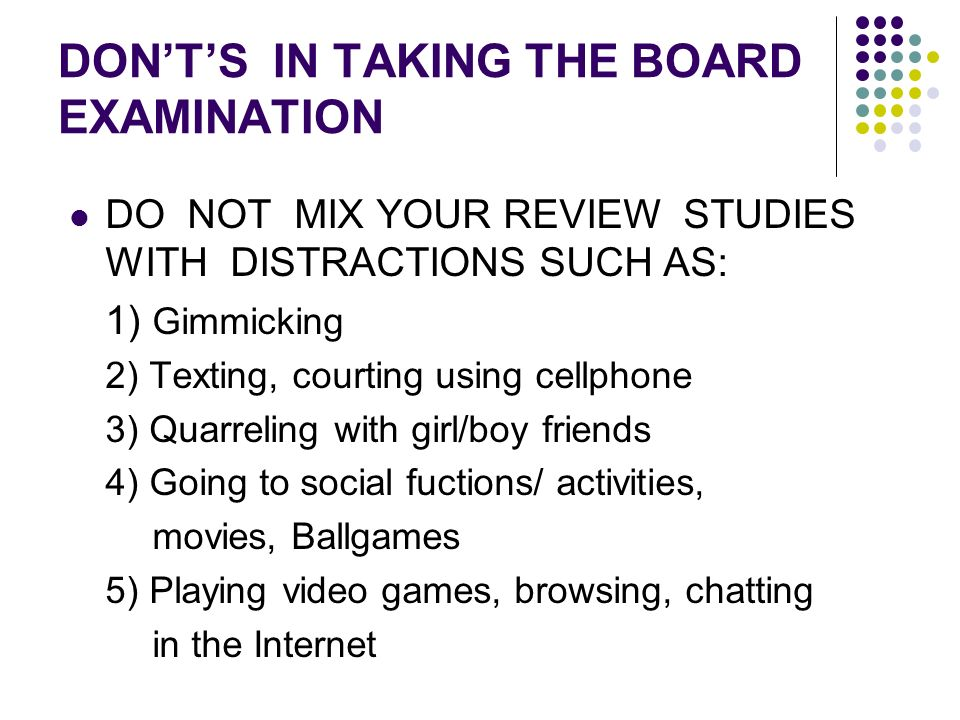 DON'T'S IN TAKING THE BOARD EXAMINATION