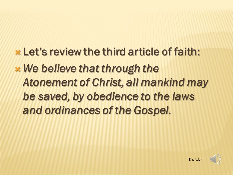 Let's review the third article of faith: