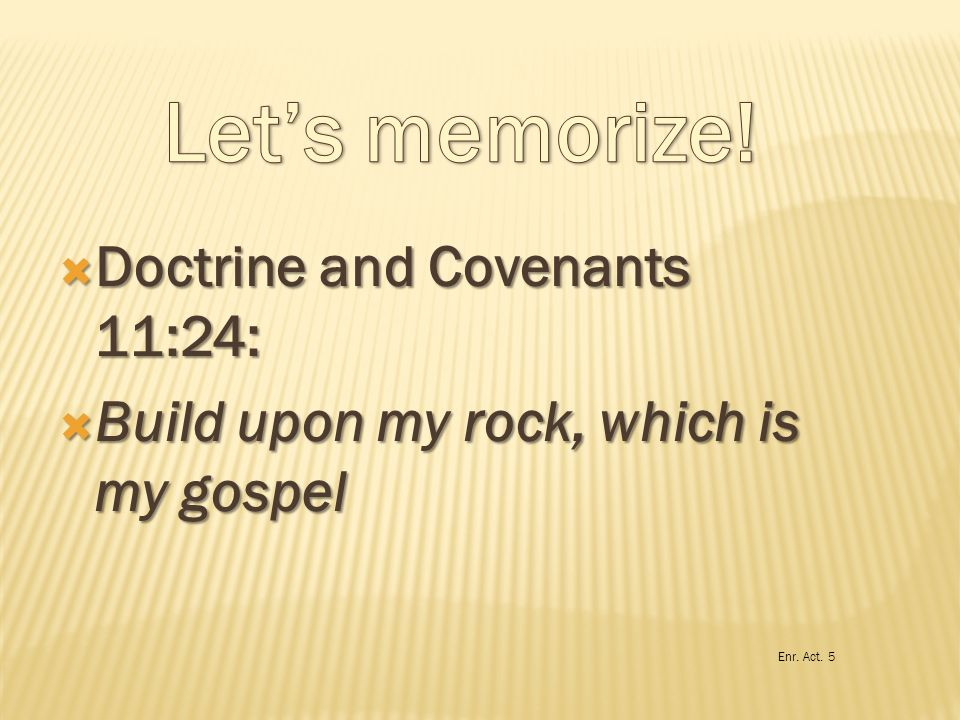 Let's memorize! Doctrine and Covenants 11:24: