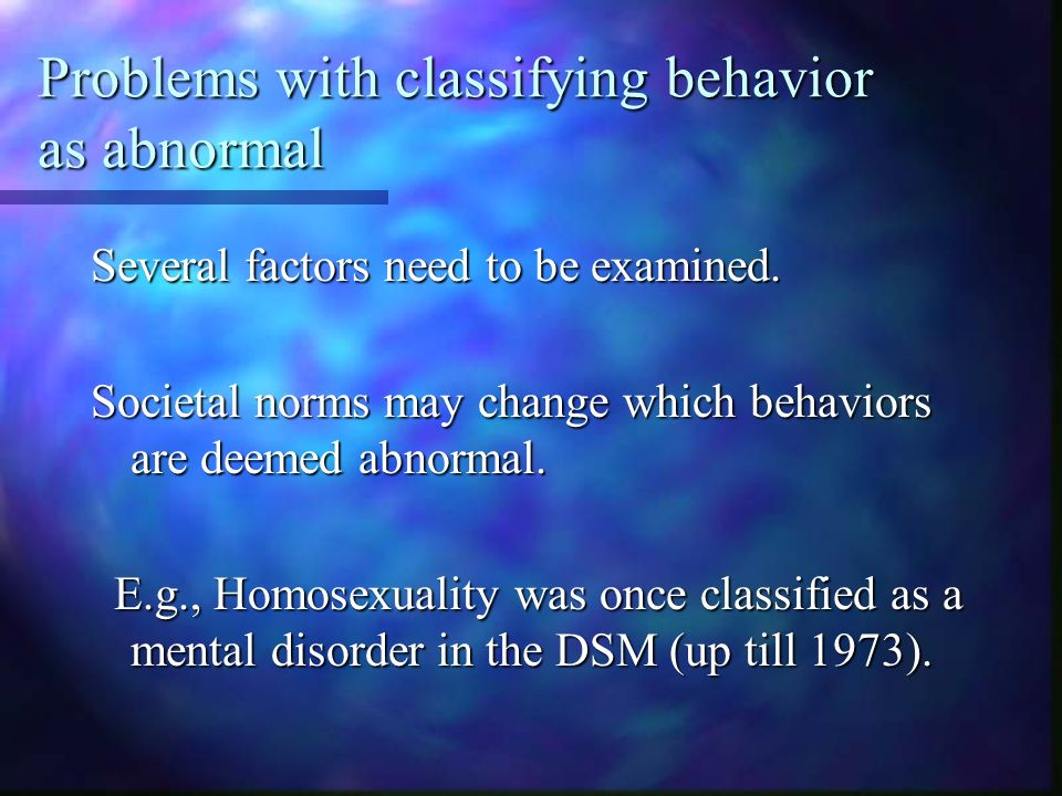 Problems with classifying behavior as abnormal