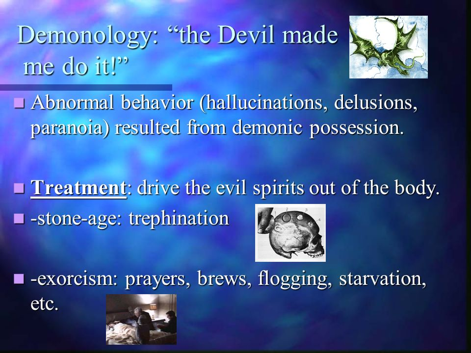Demonology: the Devil made me do it!