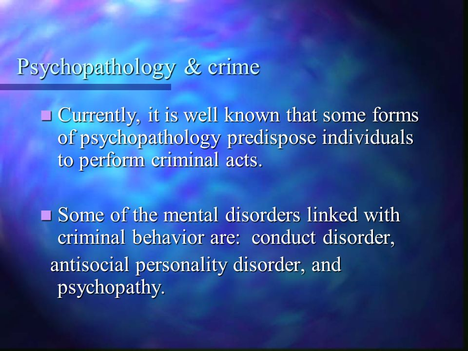 Psychopathology & crime