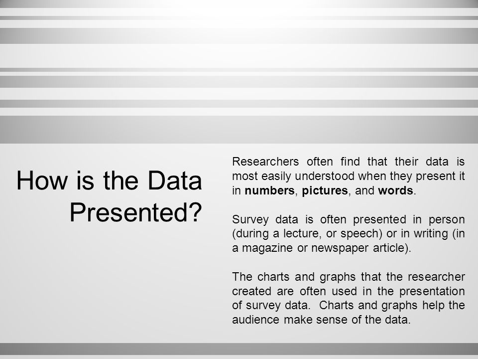 How is the Data Presented