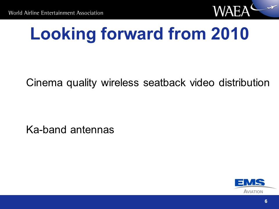 Looking forward from 2010 Cinema quality wireless seatback video distribution Ka-band antennas