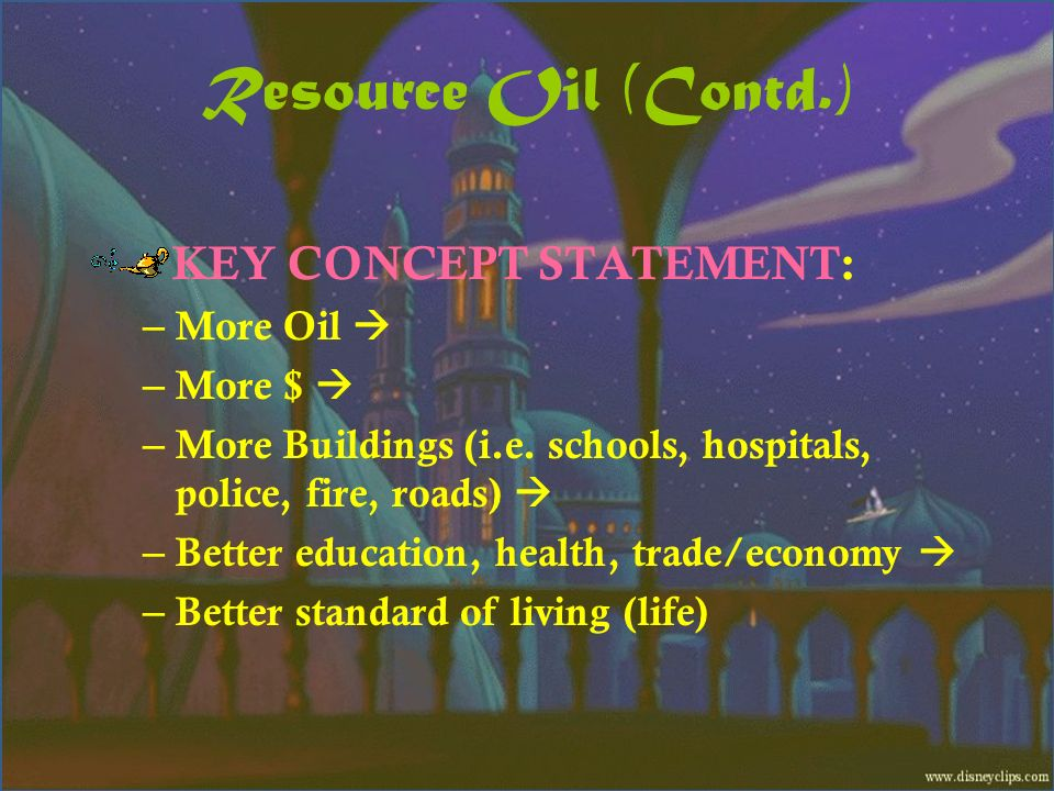 Resource Oil (Contd.) KEY CONCEPT STATEMENT: More Oil  More $ 