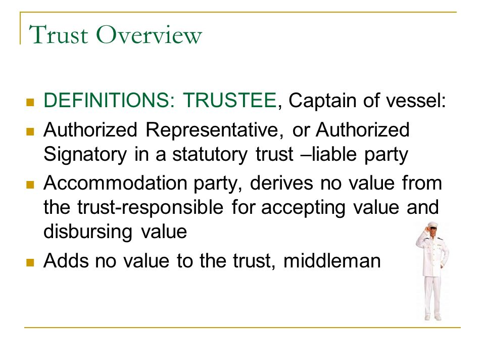 Trust Overview DEFINITIONS: TRUSTEE, Captain of vessel: