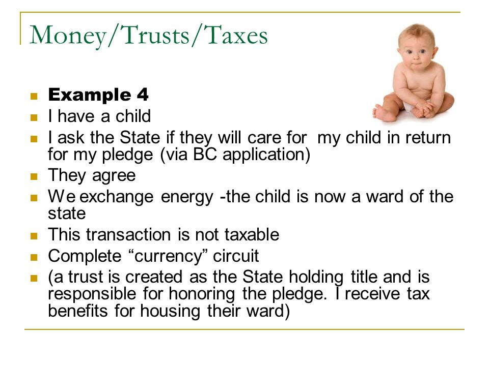 Money/Trusts/Taxes Example 4 I have a child