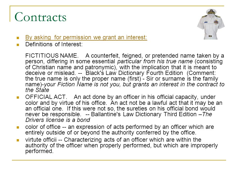 Contracts By asking for permission we grant an interest: