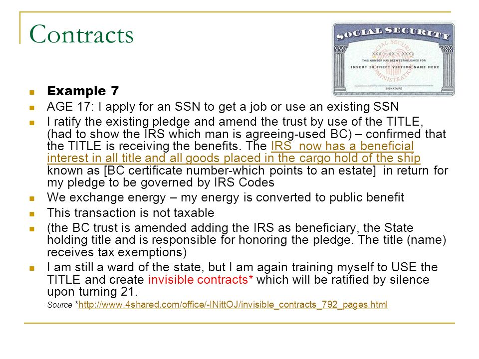 Contracts Example 7. AGE 17: I apply for an SSN to get a job or use an existing SSN.