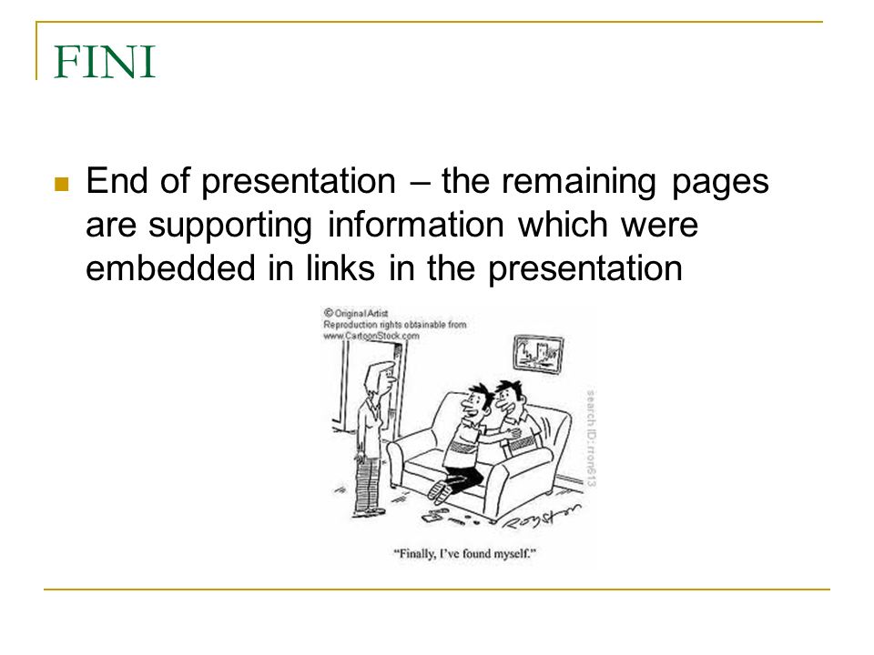 FINI End of presentation – the remaining pages are supporting information which were embedded in links in the presentation.