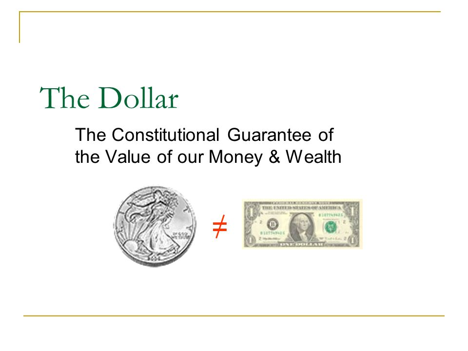 The Constitutional Guarantee of the Value of our Money & Wealth
