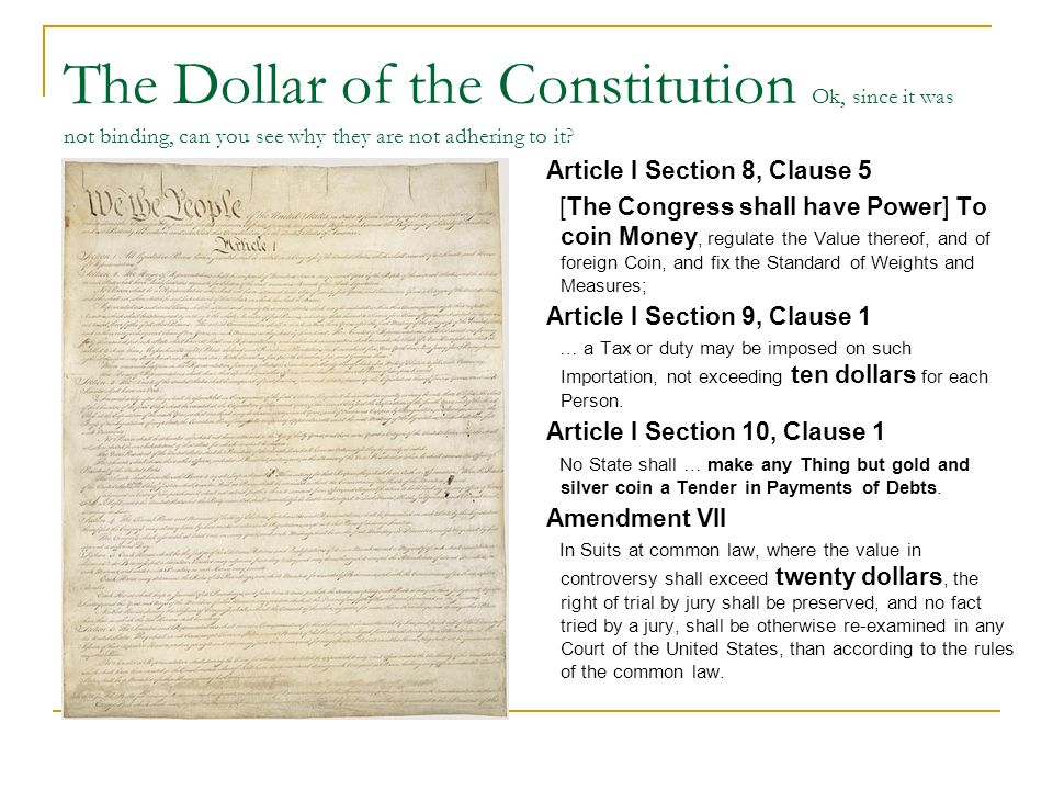 The Dollar of the Constitution Ok, since it was not binding, can you see why they are not adhering to it