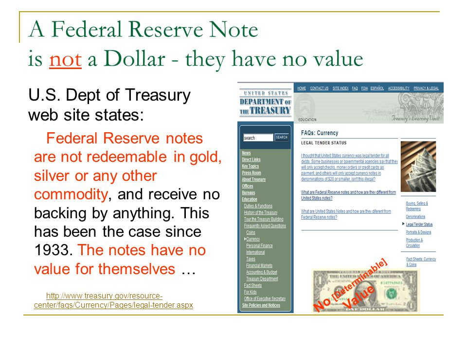 A Federal Reserve Note is not a Dollar - they have no value