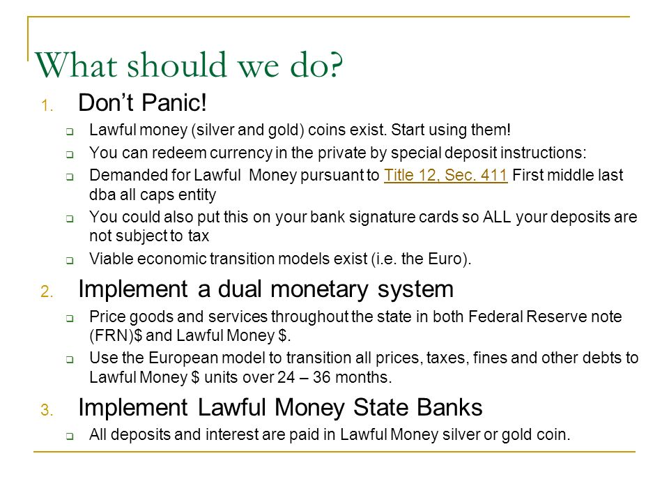 What should we do Don't Panic! Implement a dual monetary system