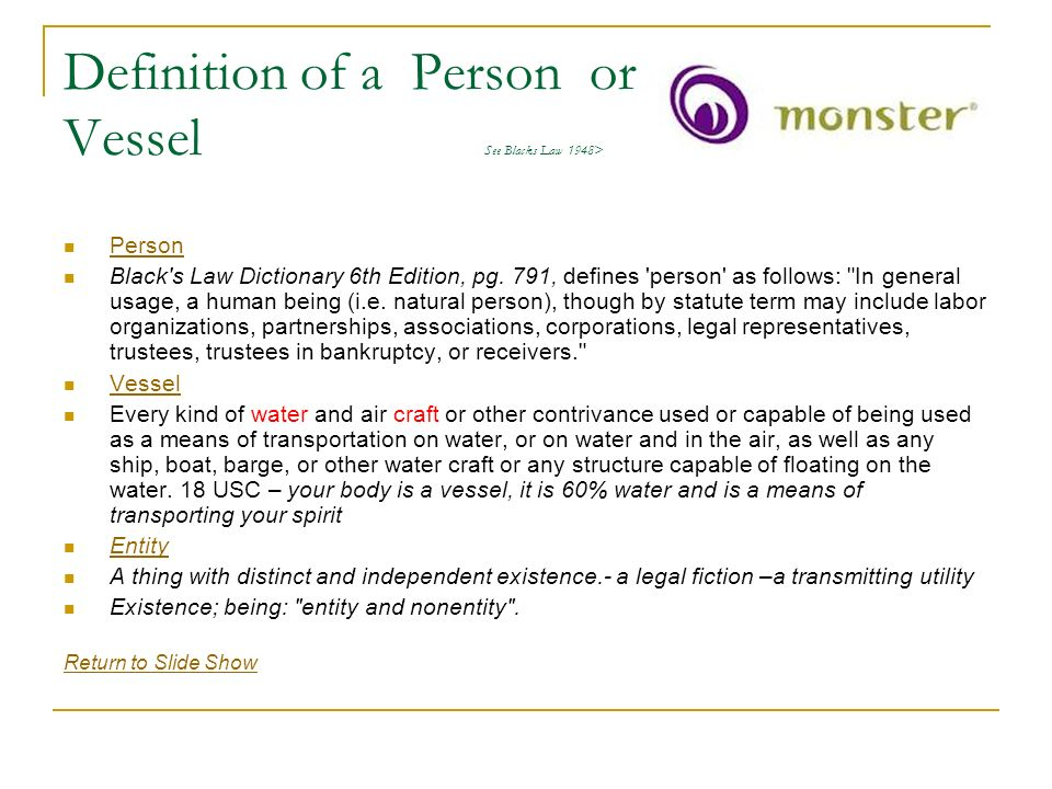 Definition of a Person or Vessel See Blacks Law 1948>