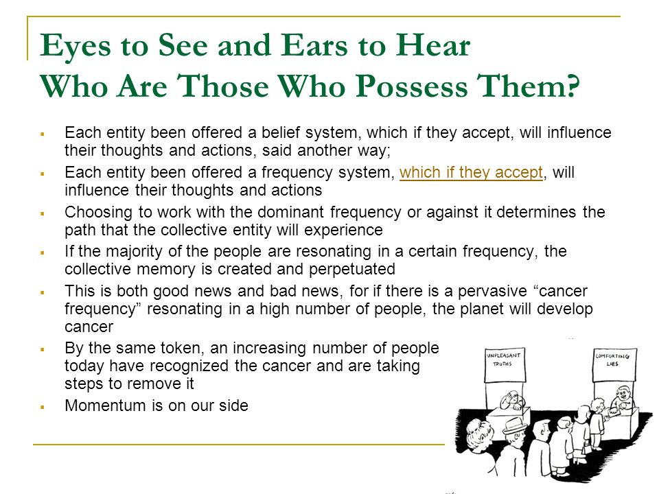 Eyes to See and Ears to Hear Who Are Those Who Possess Them