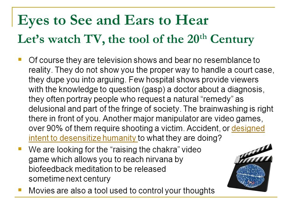 Eyes to See and Ears to Hear Let's watch TV, the tool of the 20th Century
