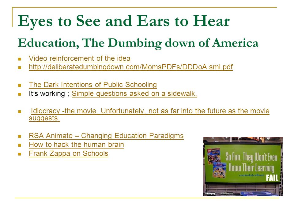 Eyes to See and Ears to Hear Education, The Dumbing down of America