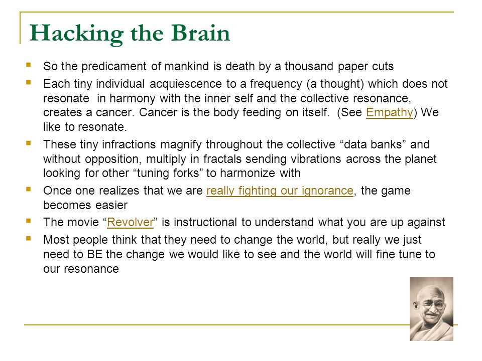 Hacking the Brain So the predicament of mankind is death by a thousand paper cuts.