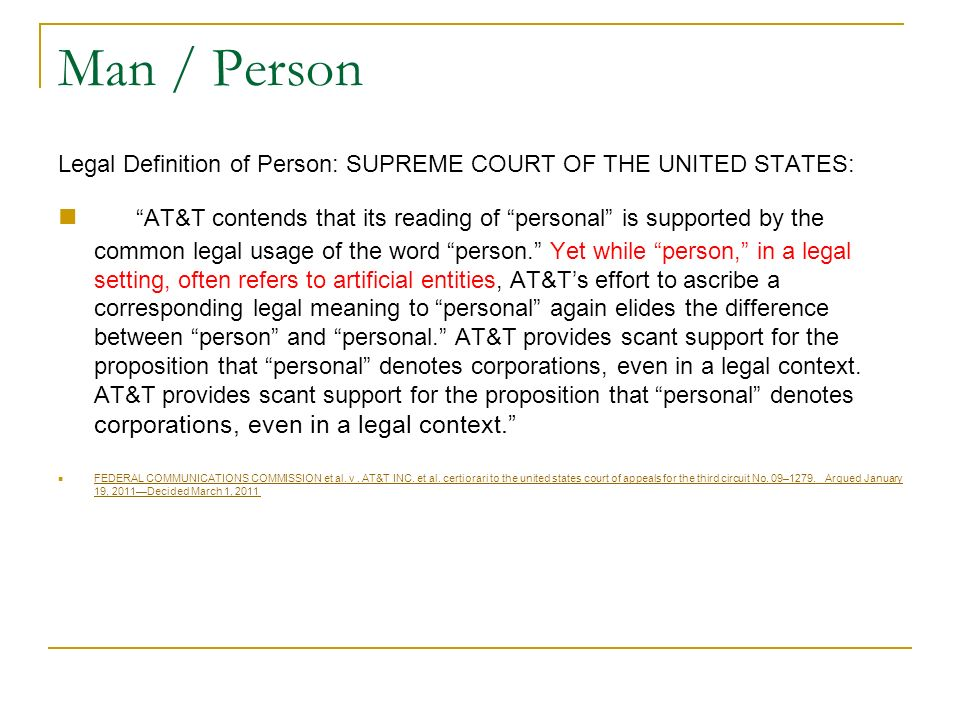 Man / Person Legal Definition of Person: SUPREME COURT OF THE UNITED STATES: