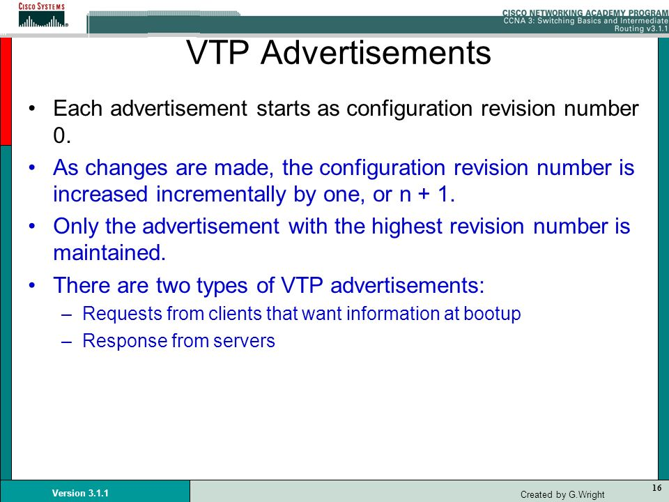 VTP Advertisements Each advertisement starts as configuration revision number 0.
