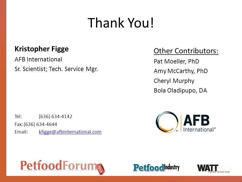 Thank You! Kristopher Figge Other Contributors: AFB International