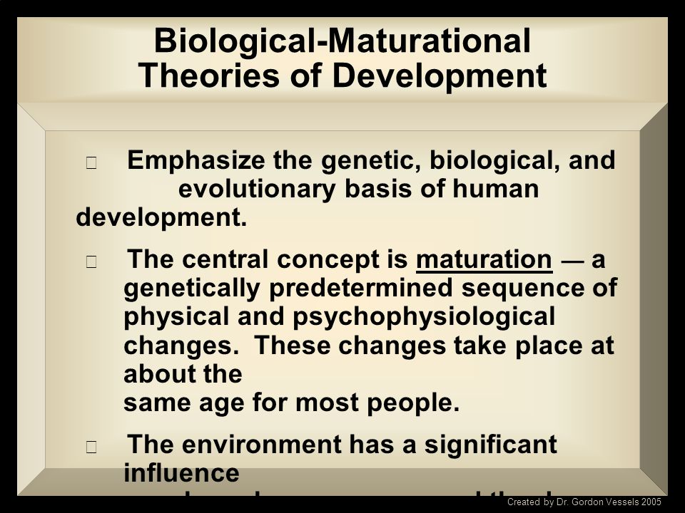 Biological-Maturational Theories of Development