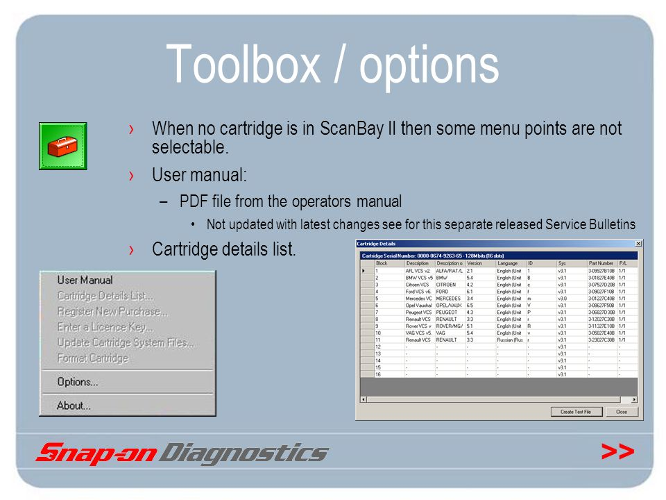 Toolbox / options When no cartridge is in ScanBay II then some menu points are not selectable. User manual: