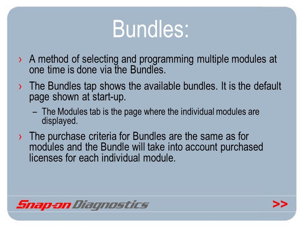 Bundles: A method of selecting and programming multiple modules at one time is done via the Bundles.