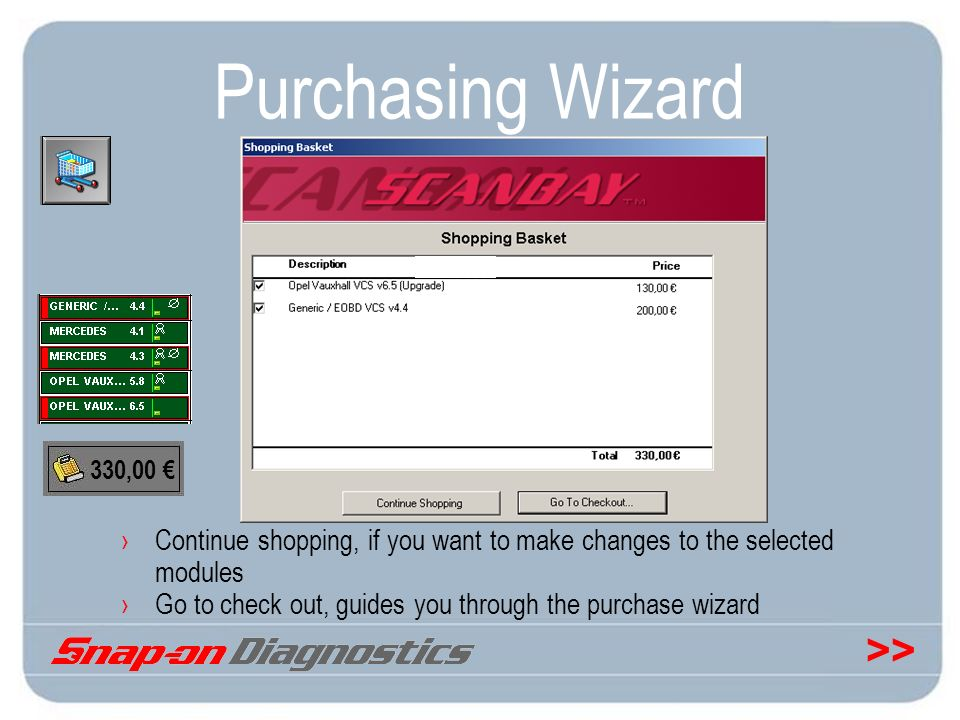 Purchasing Wizard 330,00 € Continue shopping, if you want to make changes to the selected modules.