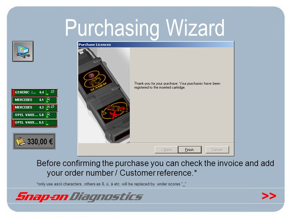 Purchasing Wizard 330,00 € Before confirming the purchase you can check the invoice and add your order number / Customer reference.*