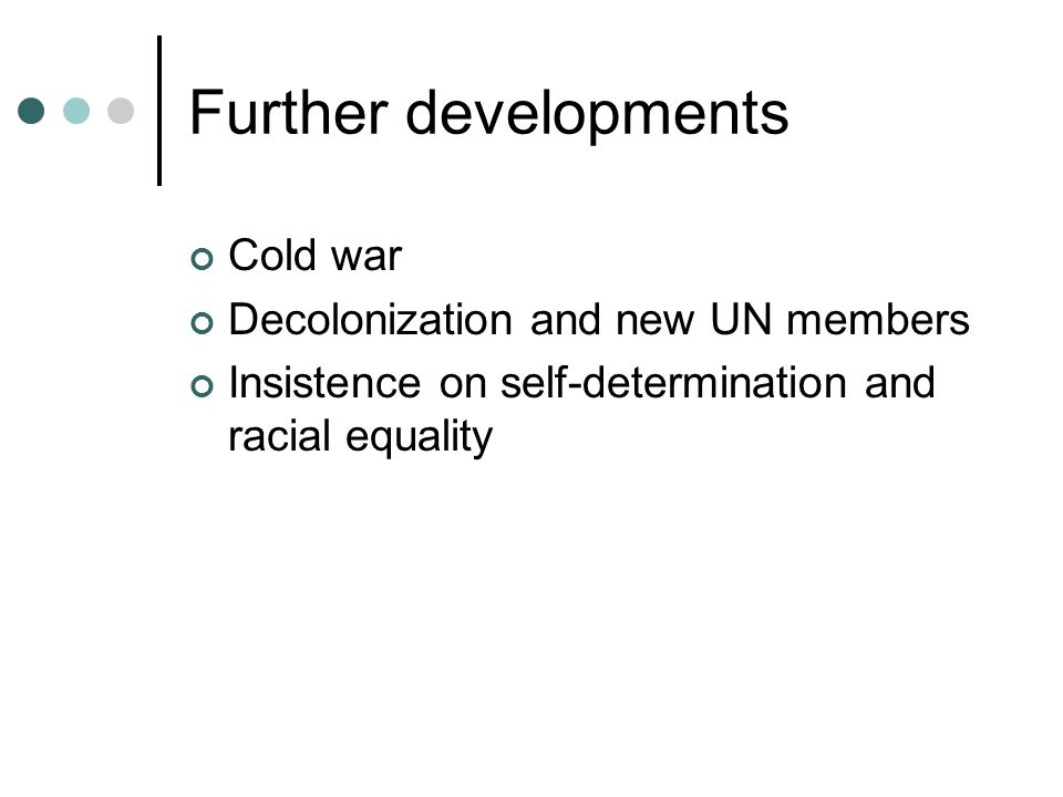 Further developments Cold war Decolonization and new UN members