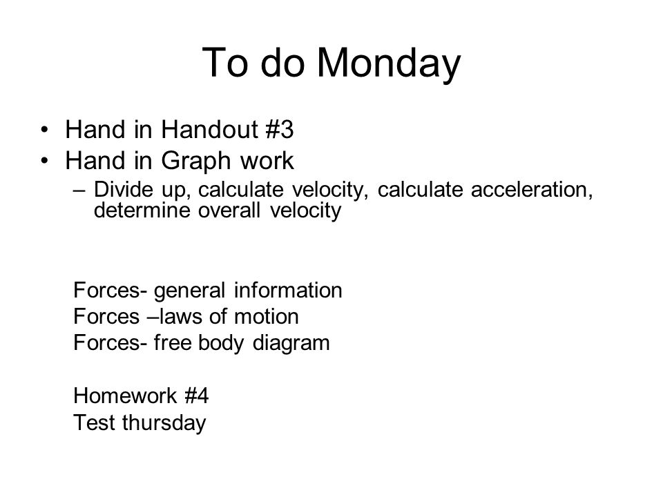 To do Monday Hand in Handout #3 Hand in Graph work