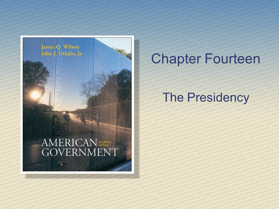 Chapter Fourteen The Presidency