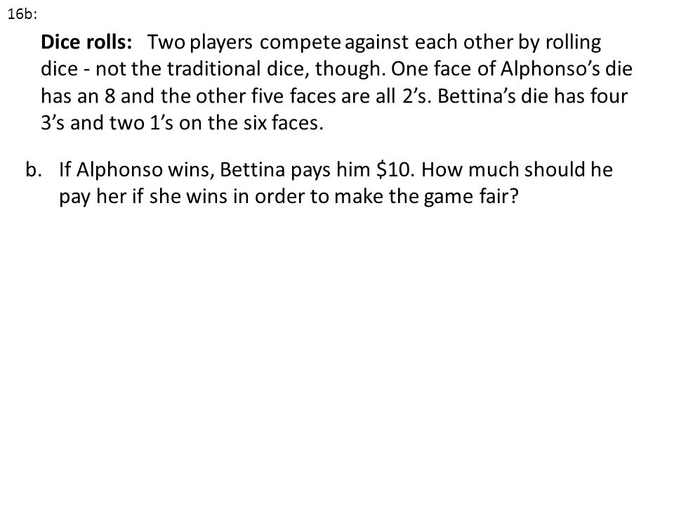 If Alphonso wins, Bettina pays him $10. How much should he
