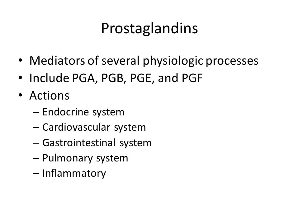 Prostaglandins Mediators of several physiologic processes