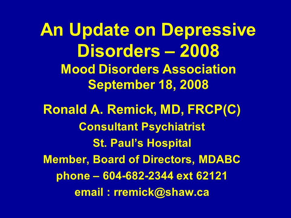 An Update on Depressive Disorders – 2008 Mood Disorders Association September 18, 2008