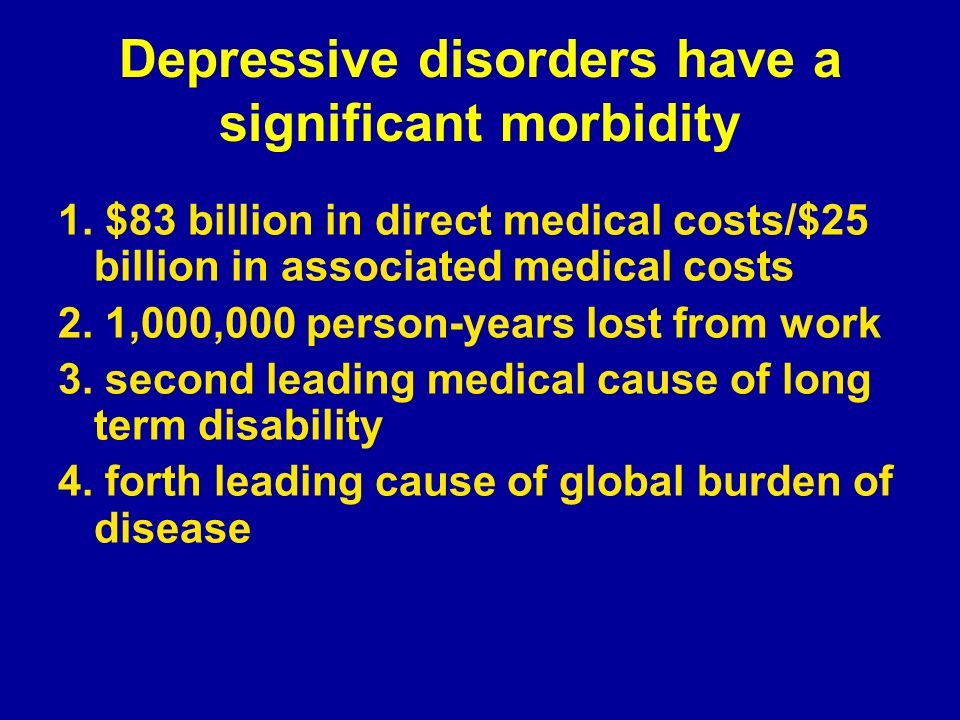 Depressive disorders have a significant morbidity