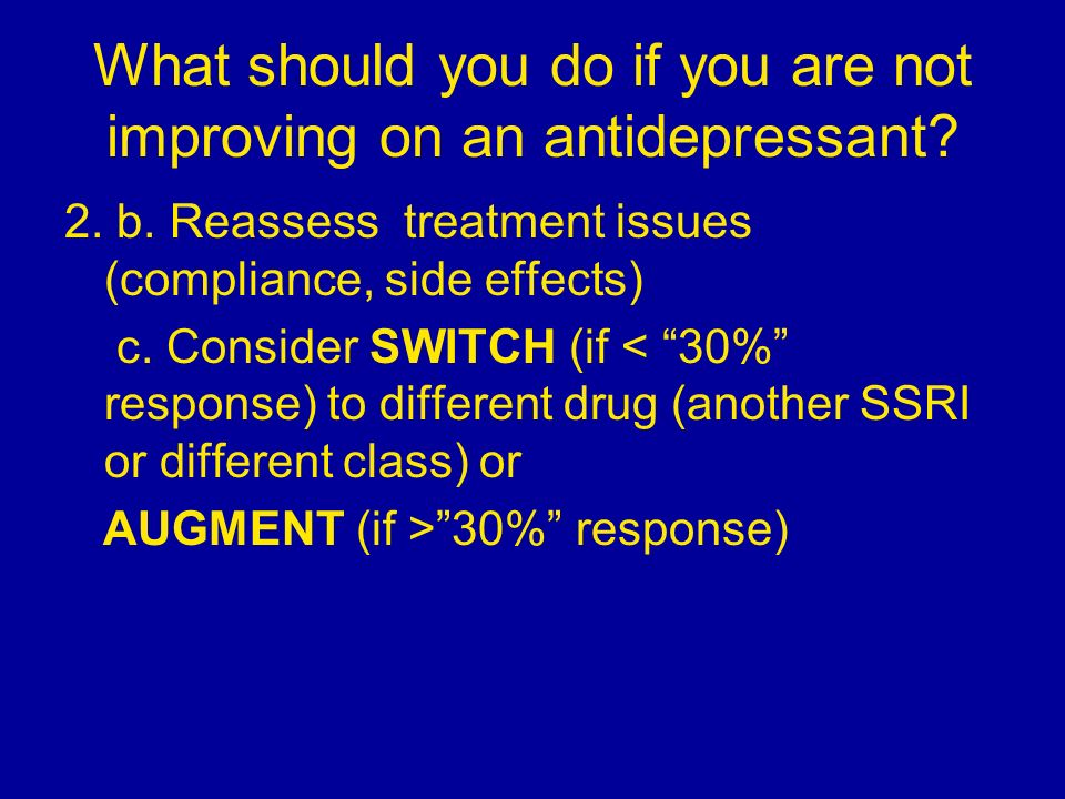 What should you do if you are not improving on an antidepressant