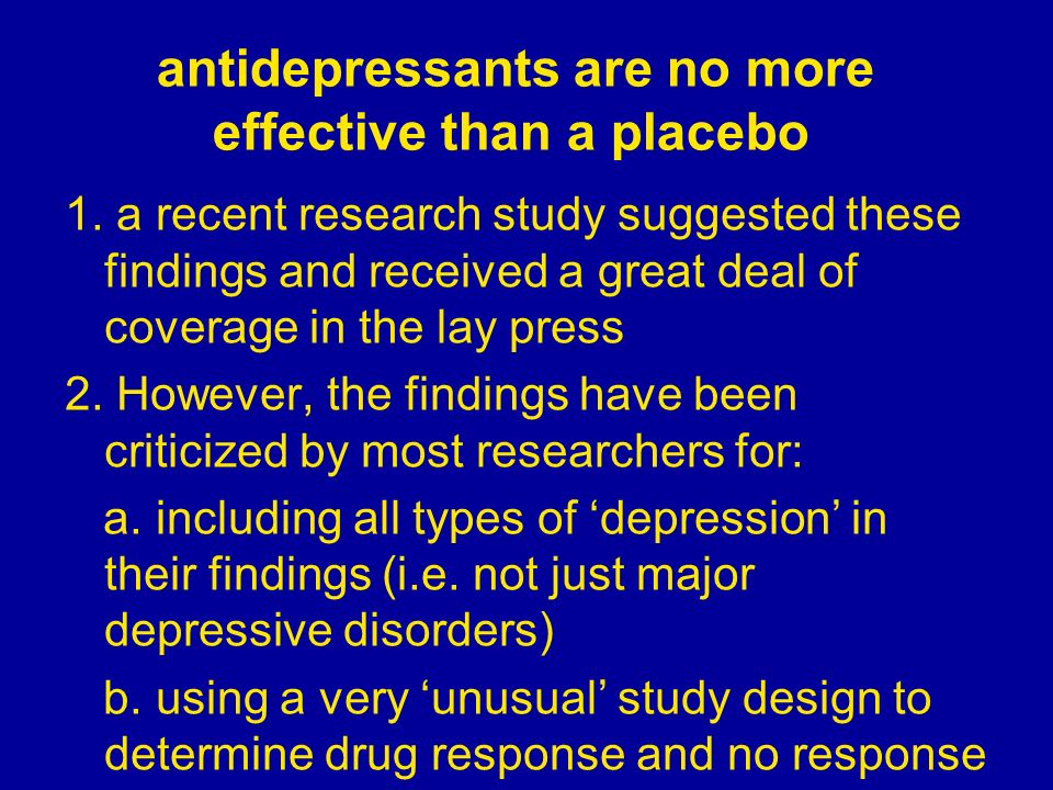 antidepressants are no more effective than a placebo