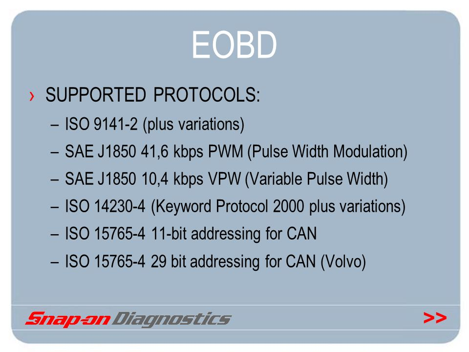 EOBD SUPPORTED PROTOCOLS: ISO 9141-2 (plus variations)