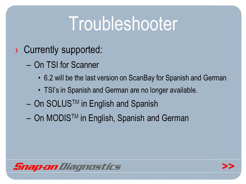 Troubleshooter Currently supported: On TSI for Scanner