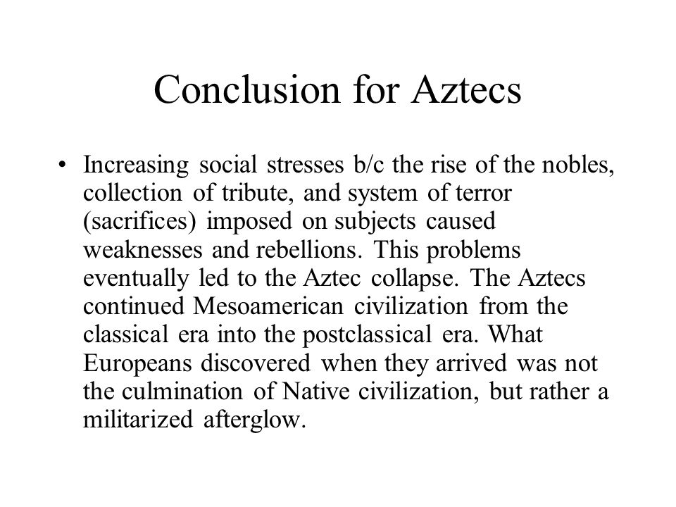 Conclusion for Aztecs