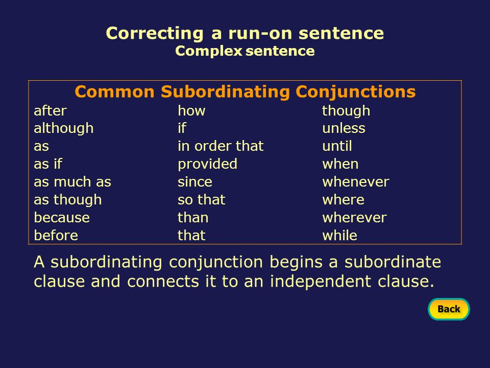 Correcting a run-on sentence Common Subordinating Conjunctions