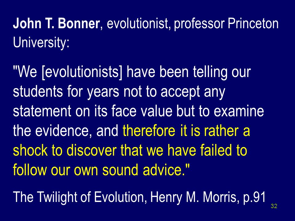 John T. Bonner, evolutionist, professor Princeton University: