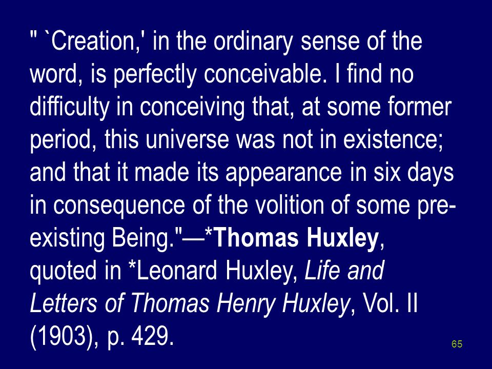 `Creation, in the ordinary sense of the word, is perfectly conceivable.