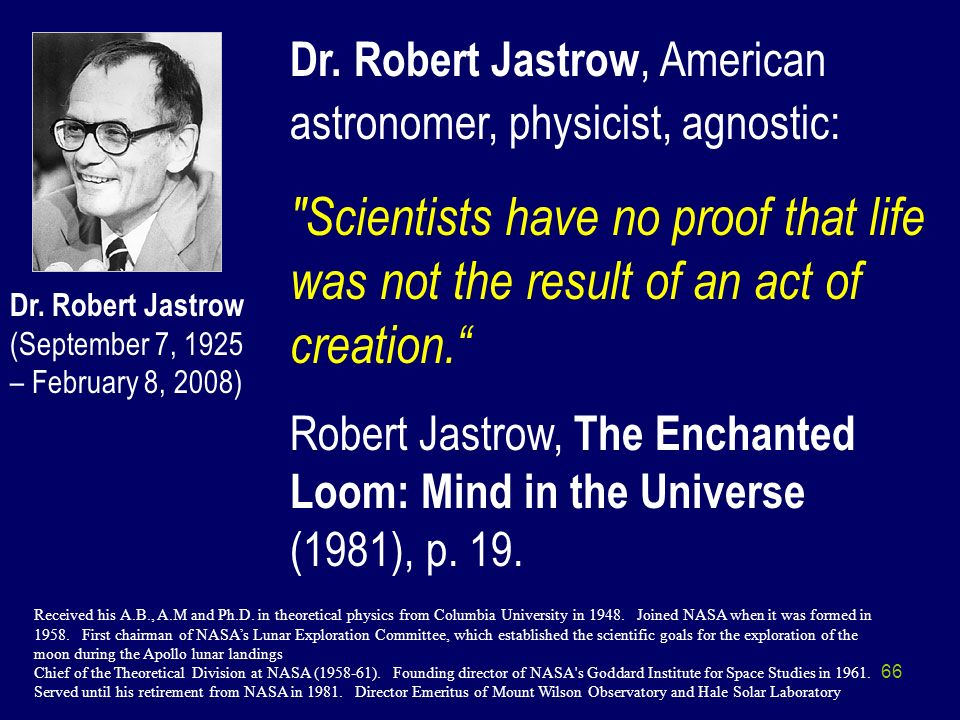 Dr. Robert Jastrow, American astronomer, physicist, agnostic: