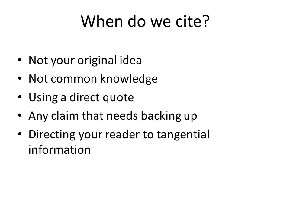 When do we cite Not your original idea Not common knowledge