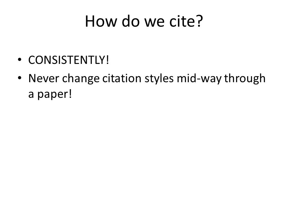 How do we cite CONSISTENTLY!