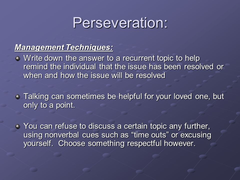 Perseveration: Management Techniques: